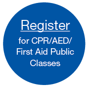Register for CPR classes, register for AED classes, register for first aid classes